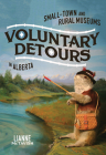 Voluntary Detours: Small-Town and Rural Museums in Alberta (McGill-Queen's/Beaverbrook Canadian Foundation Studies in Art History) Cover Image