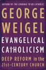 Evangelical Catholicism: Deep Reform in the 21st-Century Church Cover Image
