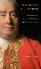 The Pursuits of Philosophy: An Introduction to the Life and Thought of David Hume Cover Image