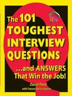 The 101 Toughest Interview Questions: And Answers That Win the Job! Cover Image