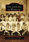 The Jamboree in Wheeling (Images of America) Cover Image