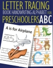 Letter Tracing Book Handwriting Alphabet for Preschoolers ABC: Letter Tracing Book -Practice for Kids - Ages 3+ - Alphabet Writing Practice - Handwrit Cover Image