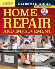 Ultimate Guide to Home Repair and Improvement, 3rd Updated Edition: Proven Money-Saving Projects; 3,400 Photos & Illustrations Cover Image