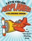 Let's Color Airplanes! Coloring Book Cover Image