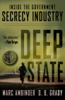 Deep State: Inside the Government Secrecy Industry Cover Image