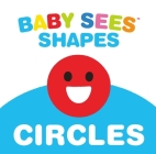 Baby Sees Shapes: Circles: A totally mesmerizing high-contrast book for babies (Baby Sees!) Cover Image