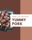 Hmm! 365 Yummy Pork Recipes: Yummy Pork Cookbook - The Magic to Create Incredible Flavor! Cover Image