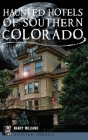 Haunted Hotels of Southern Colorado Cover Image