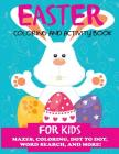 Easter Coloring and Activity Book for Kids: Mazes, Coloring, Dot to Dot, Word Search, and More. Activity Book for Kids Ages 4-8, 5-12 Cover Image