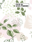 2021 Planner: Daily Monthly 12 Months Calendar and Organizer Floral Cover Perfect Gift for Women, Girls 8.5 x 11 In Flowers Cover Image