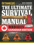 The Ultimate Survival Manual Canadian Edition (Outdoor Life): Urban Adventure, Wilderness Survival, Disaster Preparedness Cover Image