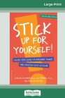 Stick Up for yourself!: Every Kid's Guide to Personal Power and Positive Self-Esteem (16pt Large Print Edition) Cover Image