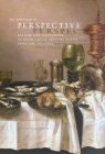 The Rhetoric of Perspective: Realism and Illusionism in Seventeenth-Century Dutch Still-Life Painting Cover Image