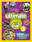 National Geographic Kids Ultimate Weird but True 3: 1,000 Wild and Wacky Facts and Photos! Cover Image