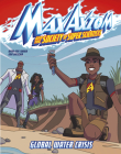Global Water Crisis: A Max Axiom Super Scientist Adventure Cover Image