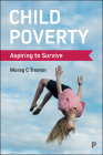Child Poverty: Aspiring to Survive Cover Image