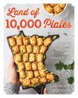 Land of 10,000 Plates: Stories and Recipes from Minnesota Cover Image