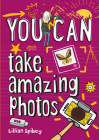 You Can Take Amazing Photos Cover Image