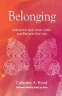 Belonging: Overcome Your Inner Critic and Reclaim Your Joy Cover Image