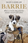 Barrie: How a rescue dog and her owner saved each other Cover Image
