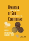 Handbook of Soil Conditioners: Substances That Enhance the Physical Properties of Soil: Substances That Enhance the Physical Properties of Soil (Books in Soils #62) Cover Image