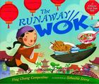 The Runaway Wok: A Chinese New Year Tale Cover Image