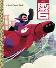 Big Hero 6 (Disney Big Hero 6) (Little Golden Book) Cover Image