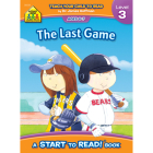 School Zone the Last Game - A Level 3 Start to Read! Book Cover Image