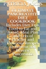 Ultimate Pancreatitis Diet Cookbook: Includes Diet Tips, Food to Eat and Avoid, Meal Plan and Lots of Healthy and Delicious Recipes to Prevent and Rev Cover Image