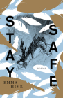Stay Safe (Kathryn A. Morton Prize in Poetry) Cover Image