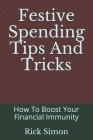 Festive Spending Tips And Tricks: How To Boost Your Financial Immunity Cover Image