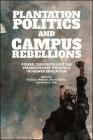 Plantation Politics and Campus Rebellions Cover Image