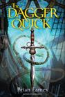 The Dagger Quick (The Dagger Chronicles) Cover Image