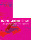 Neural Architecture: Architecture and Artificial Intelligence Cover Image