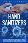 Hand Sanitizers: A Beginner's Step by Step Guide to 8 Most Effective Homemade Hand Sanitizers Recipes with Natural Ingredients, Kill De Cover Image
