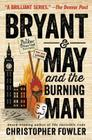 Bryant & May and the Burning Man: A Peculiar Crimes Unit Mystery Cover Image