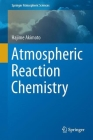 Atmospheric Reaction Chemistry (Springer Atmospheric Sciences) Cover Image
