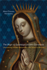 The Virgin of Guadalupe and the Conversos: Uncovering Hidden Influences from Spain to Mexico Cover Image