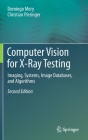 Computer Vision for X-Ray Testing: Imaging, Systems, Image Databases, and Algorithms Cover Image