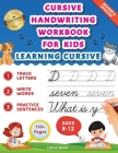 Cursive Handwriting Workbook for Kids: Learning Cursive for 2nd 3rd 4th and 5th Graders, 3 in 1 Cursive Tracing Book Including over 100 Pages of Exerc Cover Image