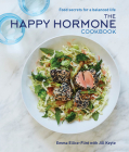 The Happy Hormone Cookbook: Food Secrets for a Balanced Life Cover Image