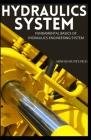Hydraulics System: Fundamental Basics of Hydraulics Engineering System Cover Image