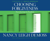 Choosing Forgiveness: Your Journey to Freedom Cover Image