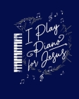 I Play Piano For Jesus: Dot Grid Notebook - 8 x 10 - Soft Matte Cover Cover Image