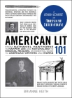 American Lit 101: From Nathaniel Hawthorne to Harper Lee and Naturalism to Magical Realism, an essential guide to American writers and works (Adams 101) Cover Image