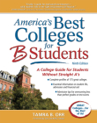 America's Best Colleges for B Students: A College Guide for Students Without Straight A's Cover Image