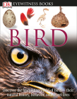 DK Eyewitness Books: Bird: Discover the Fascinating World of Birds their Natural History, Behavior, 9780756637682 Cover Image