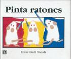 Pinta Ratones = Mouse Paint Cover Image