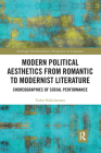 Modern Political Aesthetics from Romantic to Modernist Literature: Choreographies of Social Performance Cover Image