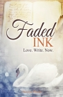 Faded Ink: Love. Write. Now. Cover Image